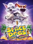 سگهای فضایی: ماجراجویی گرمسیری